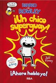¡Un Chico Superguay! Diario de Rowley