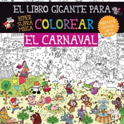 EL CARNAVAL EL LIBRO GIGANTE PARA COLOREAR