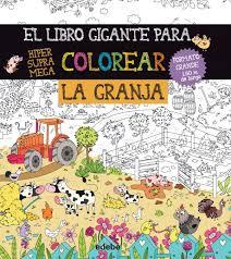 LA GRANJA EL LIBRO GIGANTE PARA COLOREAR