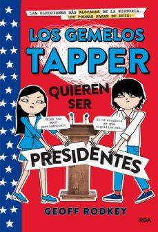 LOS GEMELOS TAPPER QUIEREN SE PRESIDENTES Nº 2