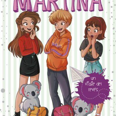 UN VIAJE DEL REVÉS Nº 8 LA DIVERSION DE MARTINA