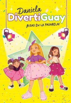 DIVERTIGUAY DANIELA ¡RISAS EN LA PASARELA! Nº3